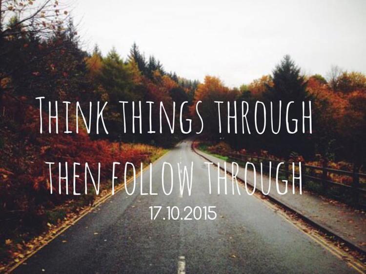 Het SchrijfCafé - Six Word Story - 17.10.2015 - Think things through, then follow through